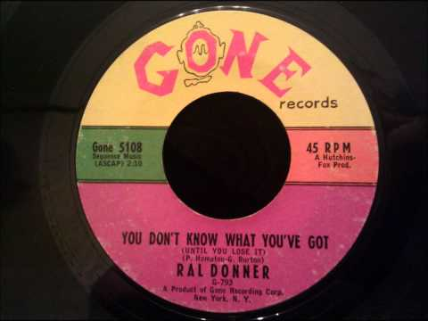 Ral Donner - You Don't Know What You've Got - BIG LATE 50'S HIT (Elvis Soundalike)