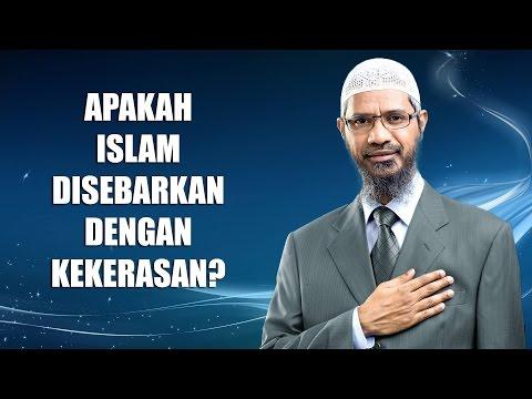 Apakah Islam Disebarkan Dengan Kekerasan? | Dr. Zakir Naik