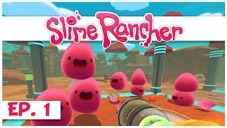 Slime Rancher - Ep. 1 - Farming All The Slimes! - Gameplay Let