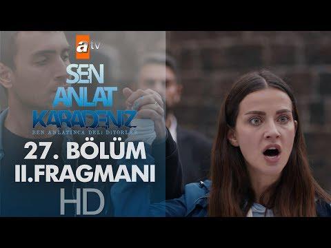 Sen Anlat Karadeniz 27. Bölüm 2. Fragman