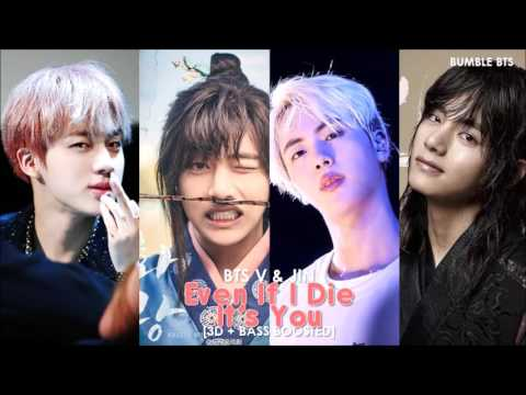 [3D+BASS BOOSTED] BTS (방탄소년단) V & JIN - EVEN IF I DIE, IT'S YOU (OST HWARANG + ENG SUB) | Bumble.bts