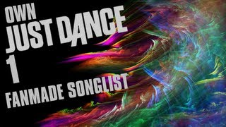 Just Dance Own Fanmade Song List September 2013 VideoMp4Mp3.Com