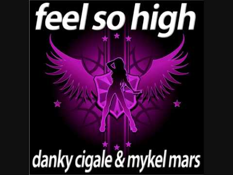 Danky Cigale And Mykel Mars - Feel So High (2012 Radio Version) Promo