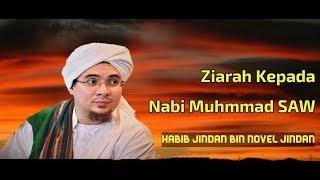Ziarah Kepada Nabi Muhammad SAW || Habib Jindan bin Novel Jindan