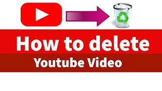 How to delete a video from a youtube channel in 2018. Very easy and simple