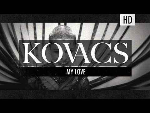 Kovacs My Love Official Video