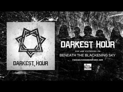 Darkest Hour - Beneath The Blackening Sky