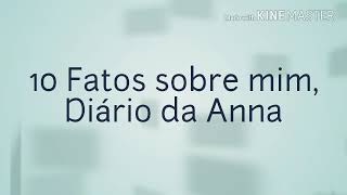 10 FATOS SOBRE MIM / Diário da Anna.