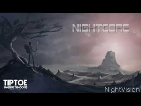 Nightcore : Tiptoe - Imagine Dragons