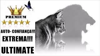 ⭐ AUTO CONFIANÇA EXTREMA!!!!! EXTREMAMENTE PODEROSO!!! (RESULTADOS IMEDIATOS!!!)