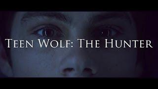 Teen Wolf: The Hunter [AU Trailer]