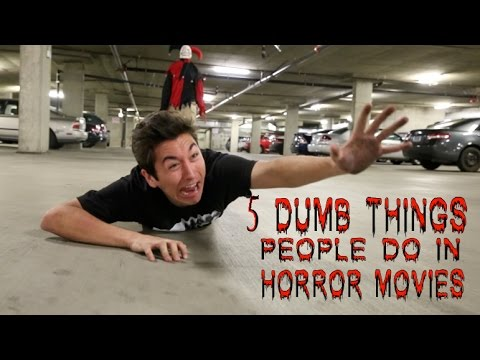 5 Dumb Things People Do In Horror Movies