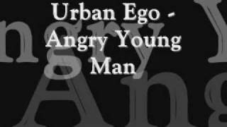Watch Urban Ego Angry Young Man video