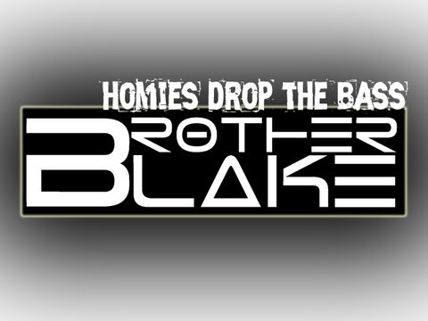 Brother Blake - Homies Drop the Bass Ft. SlyFoxHound