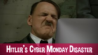 Hitler's Cyber Monday Disaster