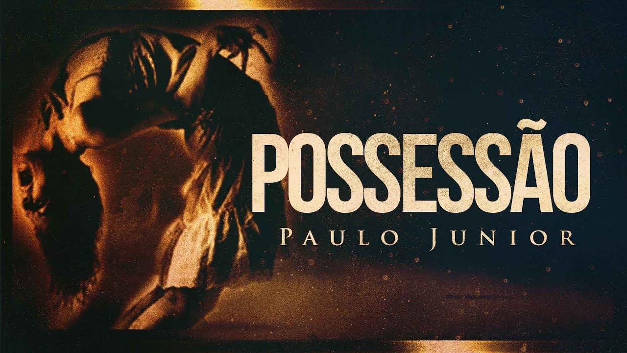Possessão Demoníaca - Paulo Junior