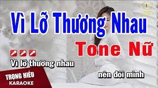 Karaoke Vì Lỡ Thương Nhau Tone Nữ Nhạc Sống   Trọng Hiếu