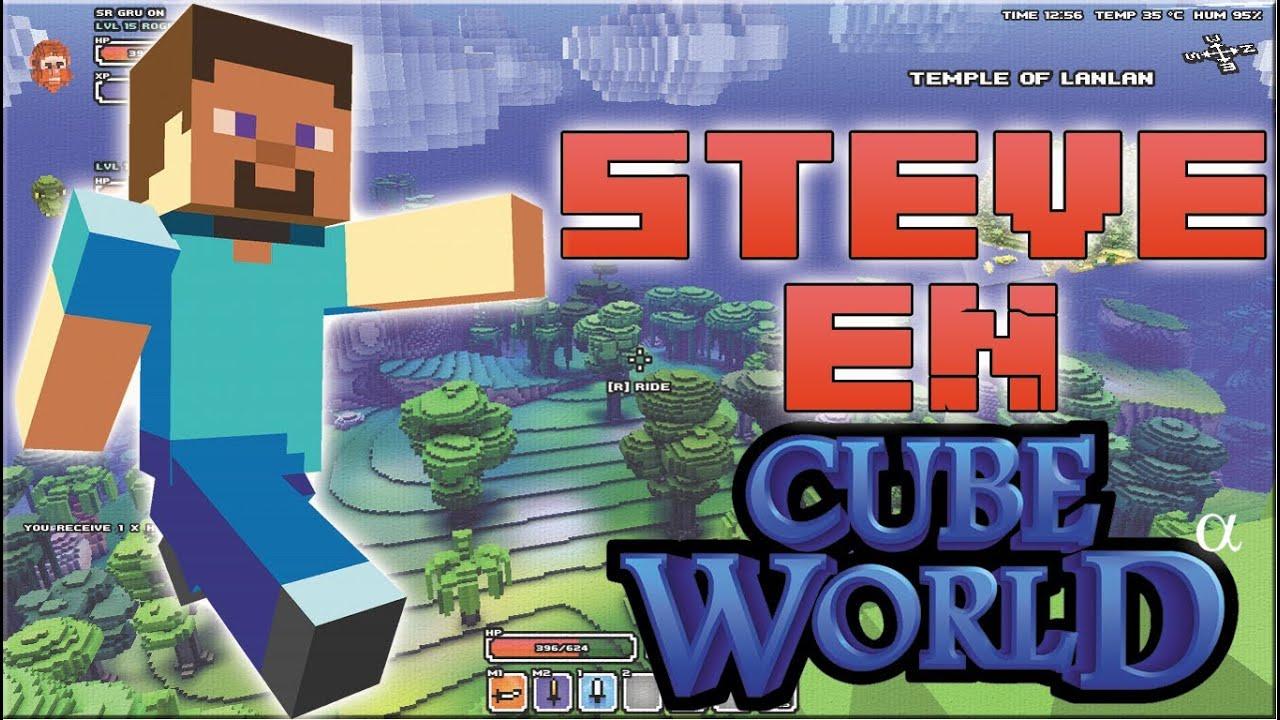 Cube world steve de minecraft en cube looool youtube - Jeu de cube comme minecraft ...