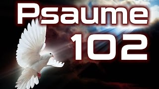 Psaume 102 - Psaumes Chapitre 102 HD