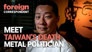 Meet Taiwan's Death Metal Politician | Foreign Correspondent