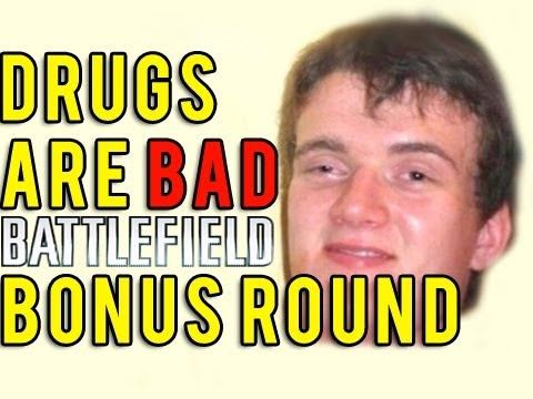 Drugs are bad! : Battlefield Bonus Round