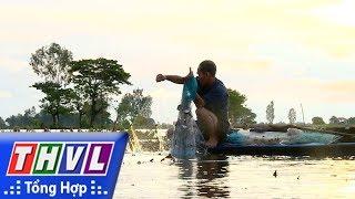 THVL   Ký sự truyền hình: Theo dòng nước lên