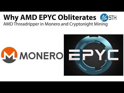 AMD EPYC Obliterates AMD Threadripper in Monero and Cryptonight Mining
