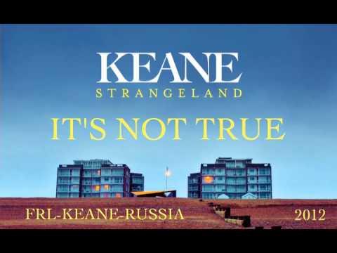 Keane - Its Not True