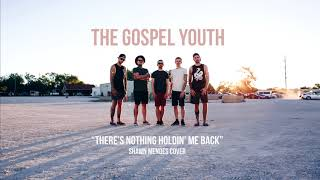 Baixar The Gospel Youth - Theres Nothing Holdin Me Back Shawn Mendes Cover