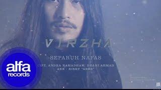 Virzha - Separuh Nafas [Official Video Lirik]