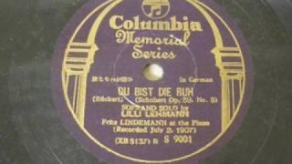 Lilli Lehmann - Du Bist Die Ruh (1907)