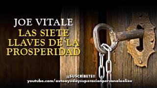 LAS SIETE LLAVES DE LA PROSPERIDAD - JOE VITALE (audiolibro) 🔝🔝