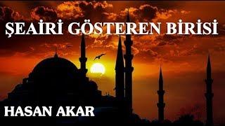 Hasan Akar - Şeairi Gösteren Birisi (Kısa Ders)