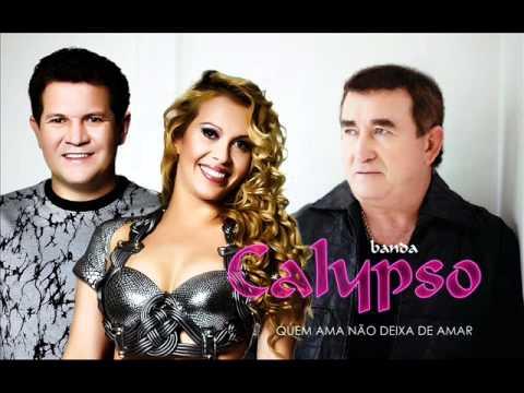 Banda Calypso - QUEM AMA NÃO DEIXA DE AMAR - Part. Amado Batista .