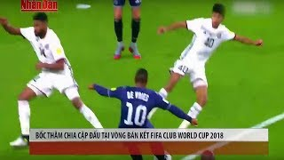 """Tin Thể Thao 24h Hôm Nay: Real Madrid Đụng """"Thứ Dữ"""" ở Vòng Bán Kết Fifa Club World Cup 2018"""