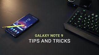 Galaxy Note 9 - 7 Super Cool Tips and Tricks