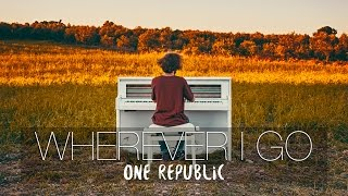 """Wherever I Go"" - OneRepublic (#WildPianos Cover) - Costantino Carrara"