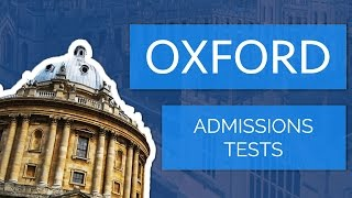 [Part 1] Applying to Oxford University: Admissions Tests