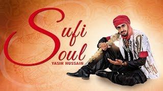 New Punjabi Songs 2015 | Sufi Soul | Official Video [Hd] | Yasir Hussain | Latest Punjabi Songs