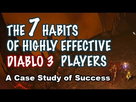 The 7 Habits of Highly Effective Diablo 3 Players