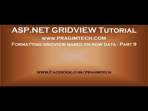Formatting Gridview Based On Row Data   Part 9 video