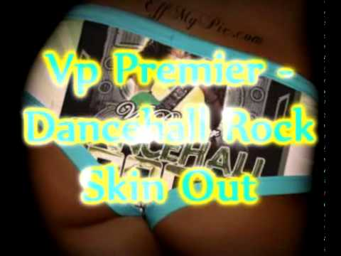 Vp Premier - Skin Out Remix - Screechie Dan - Dancehall Rock
