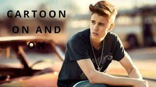 JUSTIN BIEBER-CARTOON ON AND ON MIX | BEST SONGS 2018 | Must Watch Cartoon Songs