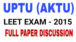 AKTU/UPTU LEET EXAM-2015 | FULL PAPER DISCUSSION