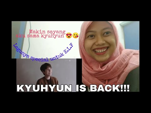KYUHYUN IS BACK!!! MV REACTION KYUHYUN - TIME WITH YOU