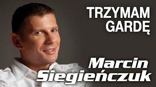 Marcin Siegieńczuk - Trzymam gardę