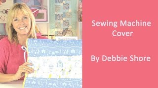 Sewing Machine Dust Cover by Debbie Shore