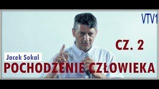 POCHODZENIE CZŁOWIEKA cz. 2 - JACEK SOKAL