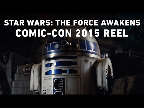 Star Wars: The Force Awakens - Comic-Con 2015 Reel