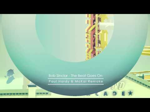 Bob Sinclar - The Beat Goes On (Paul Hardy & McKai Remake)